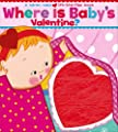 Where Is Baby's Valentine?: A Lift-the-Flap Book by Little Simon
