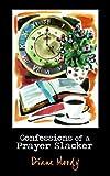 Confessions of a Prayer Slacker