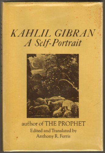Kahlil Gibran: A Self-Portrait, Kahlil Gibran