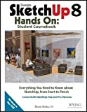Google SketchUp 8 Hands-on : Student Coursebook, Roskes, Bonnie, 1935135570