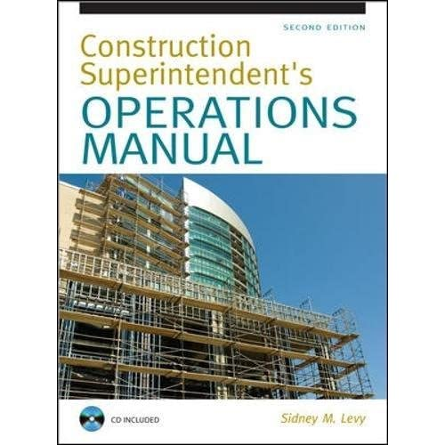 Construction Superintendent Operations Manual Sidney M Levy