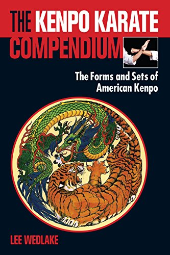 The Kenpo Karate Compendium: The Forms and Sets of American Kenpo