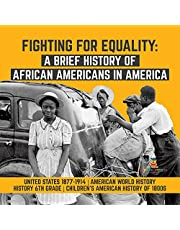 Fighting for Equality: A Brief History of African Americans in America | United States 1877-1914 | American World History | History 6th Grade | Children's ... Grade Children's American History of 1800s