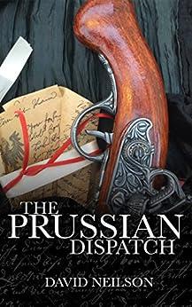The Prussian Dispatch: Sophie Rathenau's Vienna Mysteries Volume 1 by [Neilson, David]
