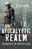 Apocalyptic Realm, Dilip Hiro, 0300173784