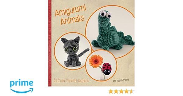 Amigurumi Animals: 21 Cute Crochet Patterns: Susan Yeates
