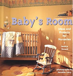 Babyu0027s Room: Ideas And Projects For Nurseries