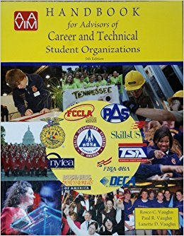 AAVIM Handbook for Advisors of Career and Technical Student Organizations (5th Edition)