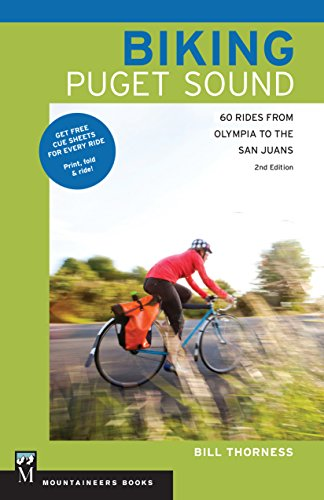 Biking Puget Sound: 60 Rides from Olympia to the San Juans