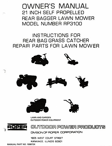 Owner's Manual 21 Inch Self Propelled Rear Bagger Lawn Mower Model Number RP3100: Instructions for Rear Bag Grass Catcher Repair Parts for Lawn Mower: Roper Manual Part No. 100873X