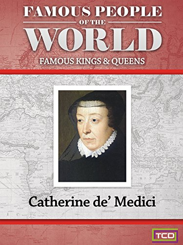 famous-people-of-the-world-famous-kings-queens-catherine-de-medici