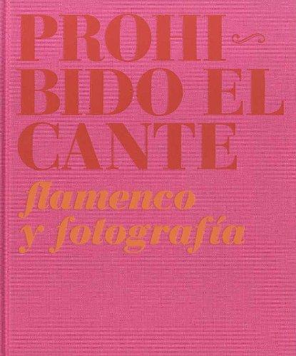 Descargar Libro Prohibido El Cante - Flamenco Y Fotografia Aa.vv.