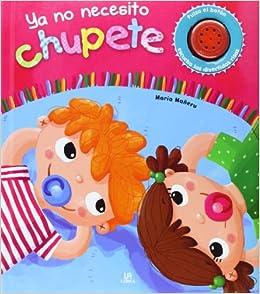 Ya no necesito chupete / I Do Not Need Pacifier (Spanish ...