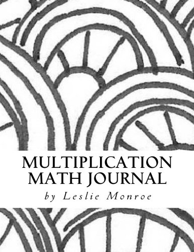 Multiplication Math Facts Exploration Journal: Multiplication for Children 6-10 years old (2nd Grade) (Math Facts Journals) (Volume 1)