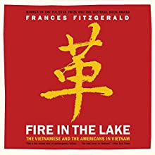 Fire in the Lake Audiobook by Frances FitzGerald Narrated by Jeff Bottoms