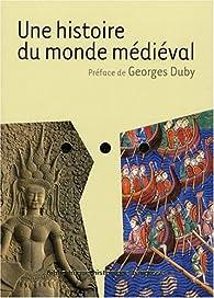 Une histoire du monde médiéval par Georges Duby