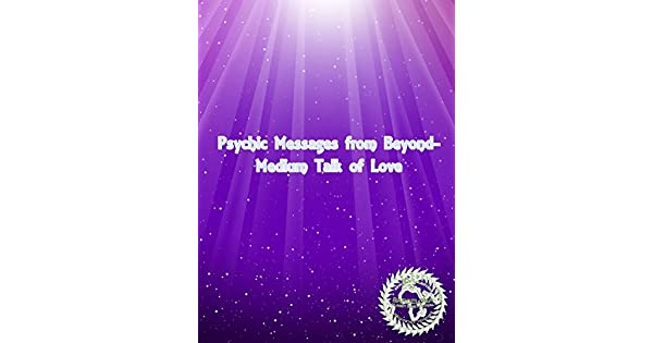 Amazon.com: Psychic Messages from beyond - Medium talk of ...
