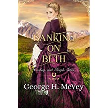 Banking On Beth (Cowboys and Angels Book 12)
