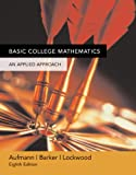 Basic College Mathematics : An Applied Approach, Aufmann, Richard N., 0618520104