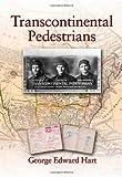 Transcontinental Pedestrians, George E. Hart, 1550413457