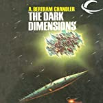 The Dark Dimensions: John Grimes, Book 21 | A. Bertram Chandler