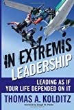In Extremis Leadership, Thomas A. Kolditz, 0787996041