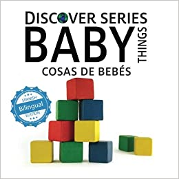 Cosas de Bebes/ Baby Things (Xist Kids Bilingual Spanish English): Xist Publishing: 9781532400919: Amazon.com: Books