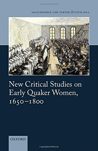 New Critical Studies on Early Quaker Women, 1650-1800