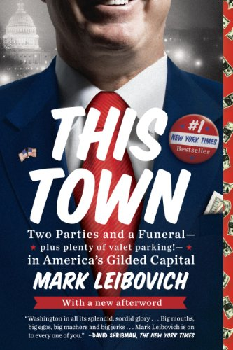 This Town: Two Parties and a Funeral-Plus, Plenty of Valet Parking!-in America's Gilded Cap ital cover