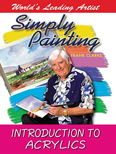 Simply Painting with World Leading Artist Frank Clarke - An Introduction to - Acrylic Video Painting