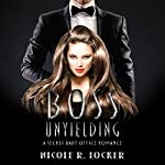 Boss Unyielding: A Secret Baby Office Romance | Nicole R. Locker