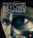 Photography Beyond Technique: Essays from F295 on the Informed Use of Alternative and Historical Photographic Processes (Alternative Process Photography)
