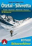 Ötztal - Silvretta: Pitztal - Kaunertal - Oberinntal - Paznaun. 50 Skitouren zwischen Innsbruck und Bielerhöhe