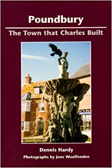 Poundbury: The Town That Charles Built by Dennis Hardy (2005-05-01)