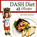 DASH Diet: 43 Recipes That Contain the Weight Loss Solution for Beginners Audiobook by Frankie Jameson Narrated by Chris Brown