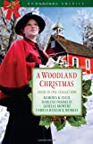 A Woodland Christmas: Face of Mary/To Hear Angels/The Christmas Chain/Love Came Home at Christmas (Romancing America: Texas)