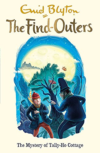 The Find-Outers: The Mystery of Tally-Ho Cottage (Tally Ho Cottage)