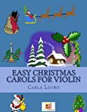 Easy Christmas Carols for Violin, Carla Louro, 9898627212