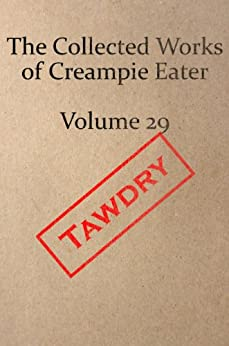 The Collected Works of Creampie Eater Volume 29 by [Eater, Creampie]
