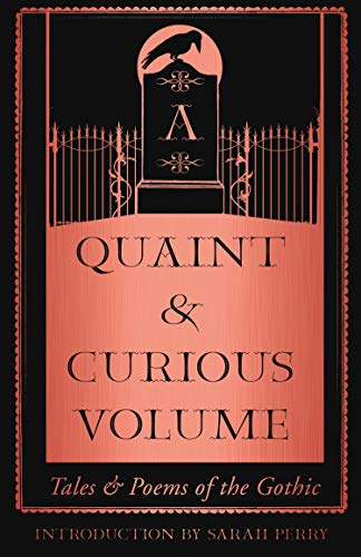 A Quaint and Curious Volume: Tales and Poems of the Gothic]()