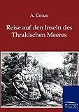 Reise Auf Den Inseln des Thrakischen Meeres, A. Conze, 3864443571