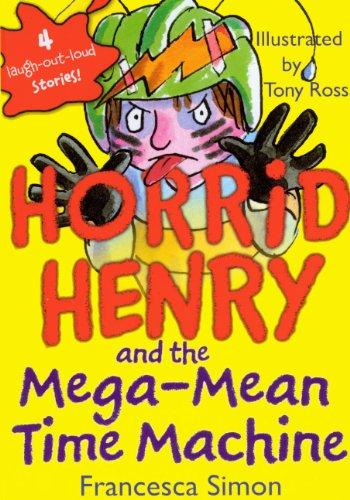 Horrid Henry And The Mega-Mean Time Machine (Turtleback School & Library Binding Edition) (Horrid Henry (Prebound)) ebook