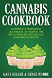img - for Cannabis: Cannabis Cookbook, A Complete Marijuana Cookbook To Prepare The Best Cannabis Recipes And Cannabis Extracts book / textbook / text book