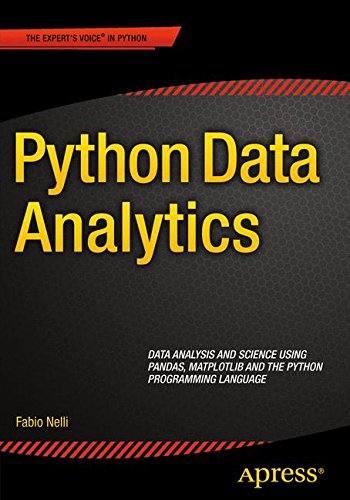 Python Data Analytics: Data Analysis and Science using pandas, matplotlib and the Python Programming Language by Apress