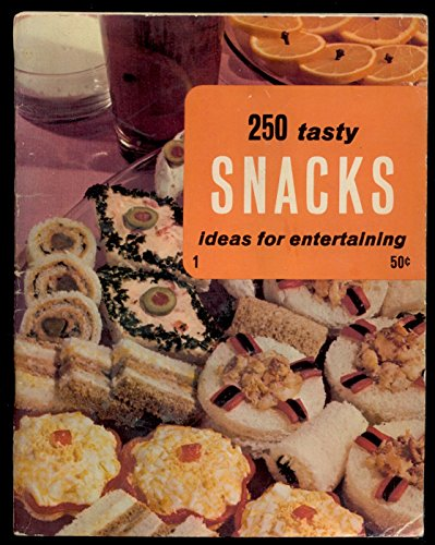 250 Tasty Snacks Ideas for Entertaining