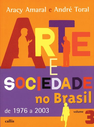 Arte e Sociedade no Brasil - Volume III