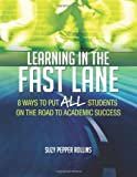 img - for Learning in the Fast Lane: 8 Ways to Put ALL Students on the Road to Academic Success book / textbook / text book