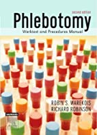 Phlebotomy: Worktext and Procedures Manual,…