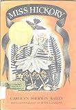 MISS HICKORY [Hardcover] by Bailey, Carolyn Sherwin; Ruth Gannett