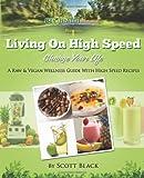 Living on High Speed, Scott Black, 1463618336